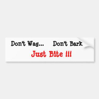 Ne remuez pas…, n'écorcent pas…, juste morsure ! ! autocollant pour voiture