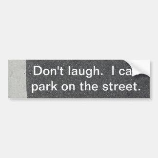 Ne riez pas. Je peux me garer sur la rue Autocollant De Voiture