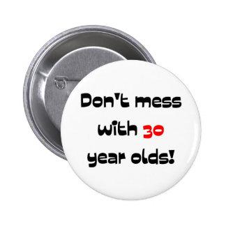 Ne salissez pas avec 30 ans badges avec agrafe