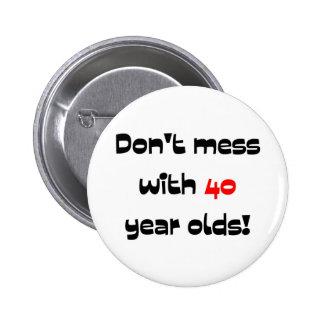 Ne salissez pas avec 40 ans badges avec agrafe
