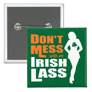 Ne salissez pas avec une jeune fille irlandaise -  badges avec agrafe