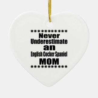 Ne sous-estimez jamais la maman anglaise de cocker ornement cœur en céramique