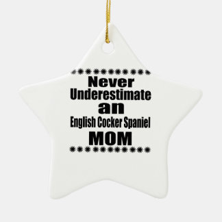 Ne sous-estimez jamais la maman anglaise de cocker ornement étoile en céramique