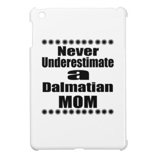 Ne sous-estimez jamais la maman dalmatienne étuis iPad mini