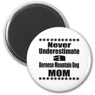 Ne sous-estimez jamais la maman de chien de magnet rond 8 cm