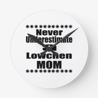 Ne sous-estimez jamais la maman de Lowchen Horloge Ronde