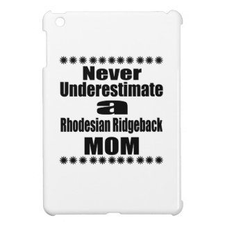 Ne sous-estimez jamais la maman de Rhodesian Coque Pour iPad Mini