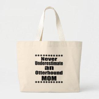 Ne sous-estimez jamais la maman d'Otterhound Grand Tote Bag