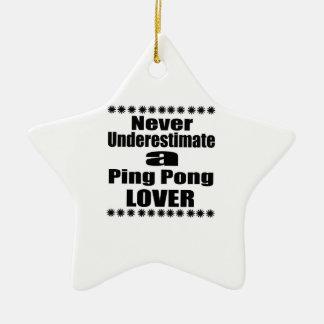 Ne sous-estimez jamais l'amant de ping-pong ornement étoile en céramique