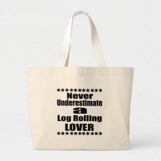 Ne sous-estimez jamais l'amant de roulement de grand tote bag