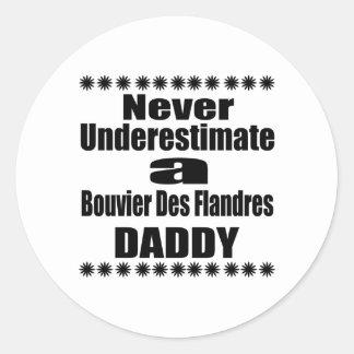 Ne sous-estimez jamais le papa de DES Flandres de Sticker Rond