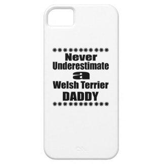 Ne sous-estimez jamais le papa de gallois Terrier iPhone 5 Case