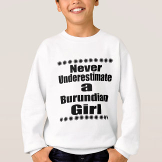 Ne sous-estimez jamais une amie burundaise sweatshirt