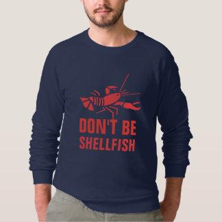 Ne soyez pas des mollusques et crustacés sweatshirt