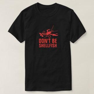 Ne soyez pas des mollusques et crustacés t-shirt