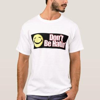 Ne soyez pas T-shirt de Hatin