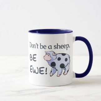 Ne soyez pas un mouton. Soyez brebis ! Tasses