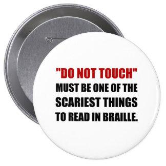 Ne touchez pas le braille badge