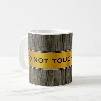 """""""NE TOUCHEZ PAS MA TASSE ! """", Panneau d'or de"""