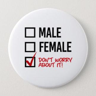 Ne vous inquiétez pas de mon genre - - les droites badge