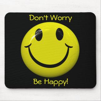 Ne vous inquiétez pas soit heureux ! Grand visage  Tapis De Souris