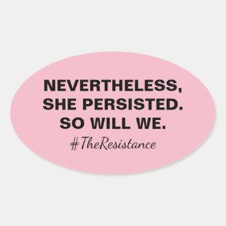 Néanmoins elle a persisté ainsi nous résistance sticker ovale