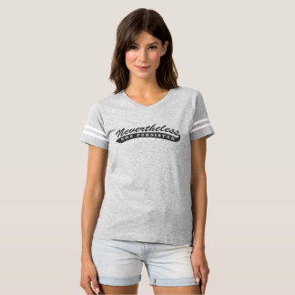 Néanmoins, elle a persisté. T-shirt