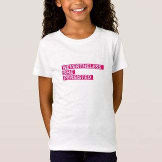 Néanmoins, elle a persisté T-shirt de filles