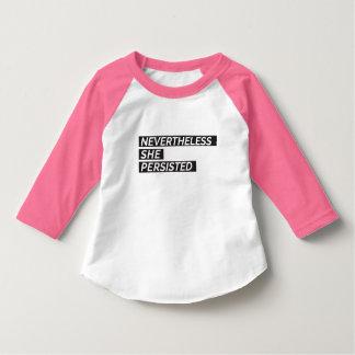 Néanmoins, elle a persisté T-shirt d'enfant en bas