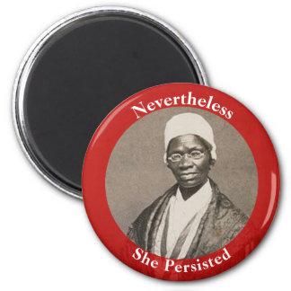 Néanmoins elle a persisté - vérité de Sojourner Aimant
