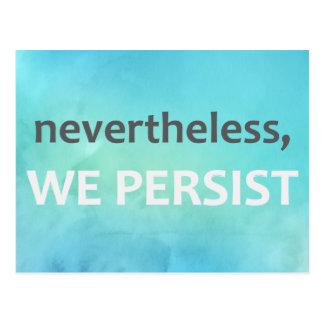 Néanmoins, nous persistons. Femmes 10 mars /100 Carte Postale