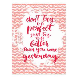 N'essayez pas d'être parfait, juste essai à être carte postale