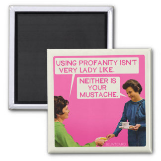 Ni l'un ni l'autre n'est vous moustache magnet carré