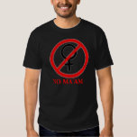 NO--maam logo, AUCUNE MADAME T-shirts