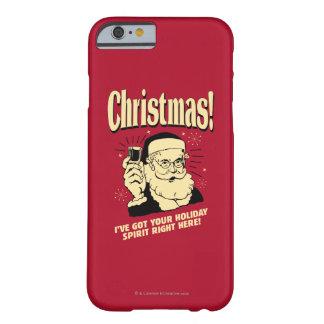Noël : J'ai votre esprit de vacances juste ici Coque Barely There iPhone 6