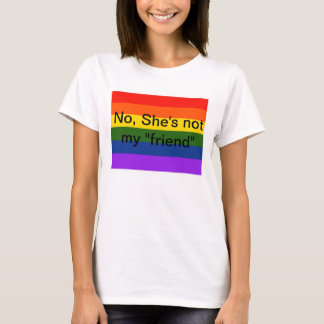 """Non, elle n'est pas mon T-shirt lesbien de """"ami"""""""