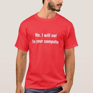 Non, je ne fixerai pas votre ordinateur t-shirt