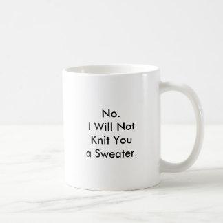 Non. Je ne vous tricoterai pas un chandail Mug