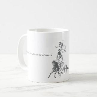 Non mon cirque non ma tasse de café de singes