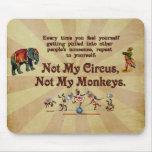 Non mon cirque, non mes singes tapis de souris