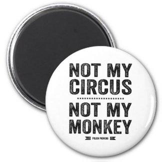 Non mon cirque non mon singe aimant