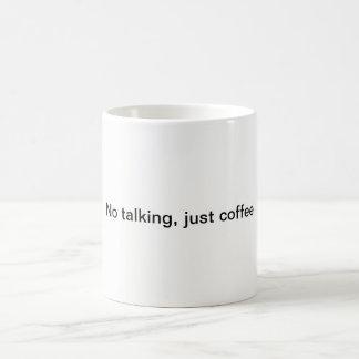 """""""Non, parlant, tasse de café juste de café"""""""