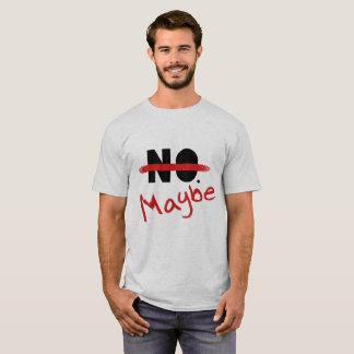 Non ! … Peut-être T-shirt