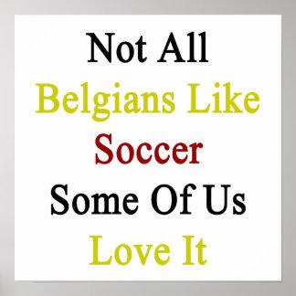 Non tous les Belges aiment le football certains Affiche