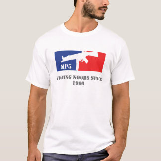 Noobs de MP5 Pwning depuis 1966 T-shirt