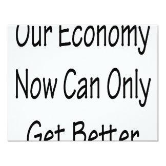 Notre économie maintenant peut seulement obtenir carton d'invitation 10,79 cm x 13,97 cm