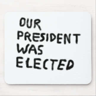 Notre Elected du Président Was Tapis De Souris