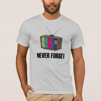 N'oubliez jamais le T-shirt de poste TV