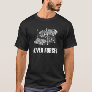 N'oubliez jamais le T-shirt d'obscurité de machine
