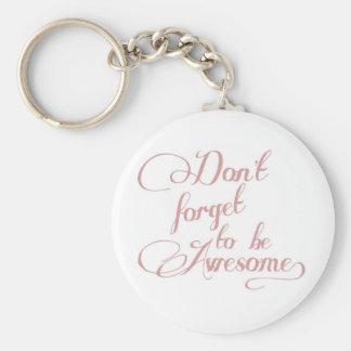 N'oubliez pas d'être porte - clé impressionnant de porte-clefs